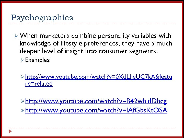 Psychographics Ø When marketers combine personality variables with knowledge of lifestyle preferences, they have