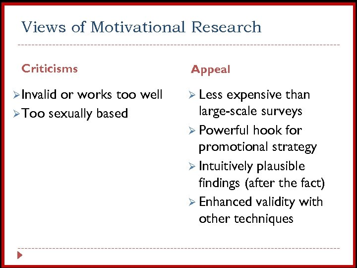 Views of Motivational Research Criticisms ØInvalid or works too well ØToo sexually based Appeal