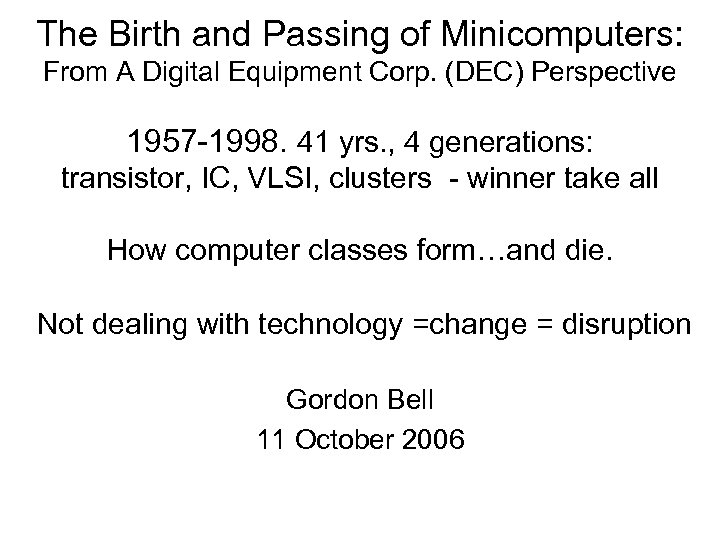 The Birth and Passing of Minicomputers: From A Digital Equipment Corp. (DEC) Perspective 1957
