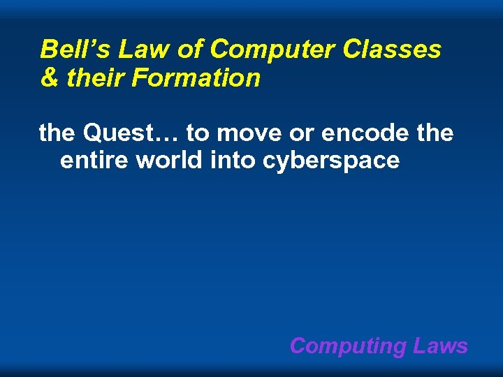 Bell's Law of Computer Classes & their Formation the Quest… to move or encode