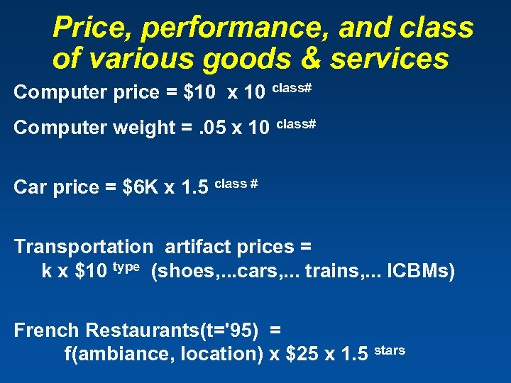 Price, performance, and class of various goods & services Computer price = $10 x