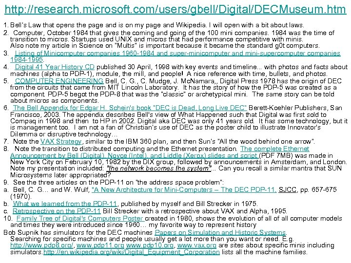 http: //research. microsoft. com/users/gbell/Digital/DECMuseum. htm 1. Bell's Law that opens the page and is
