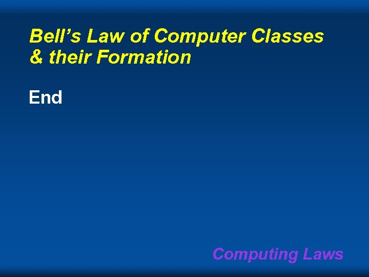 Bell's Law of Computer Classes & their Formation End Computing Laws
