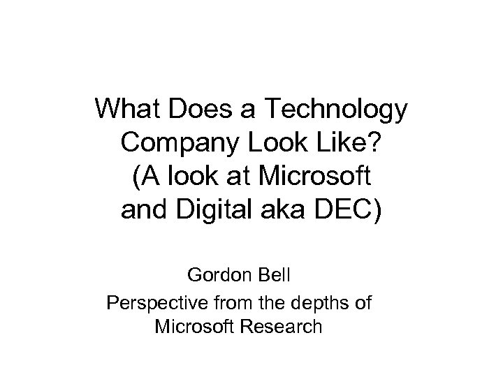What Does a Technology Company Look Like? (A look at Microsoft and Digital aka