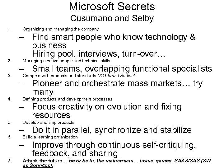 Microsoft Secrets Cusumano and Selby 1. 2. 3. 4. 5. 6. 7. Organizing and