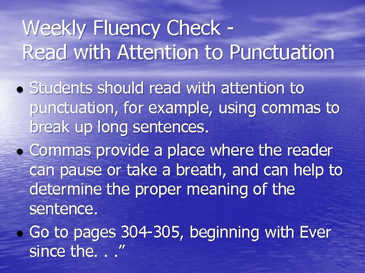 Weekly Fluency Check Read with Attention to Punctuation ● Students should read with attention