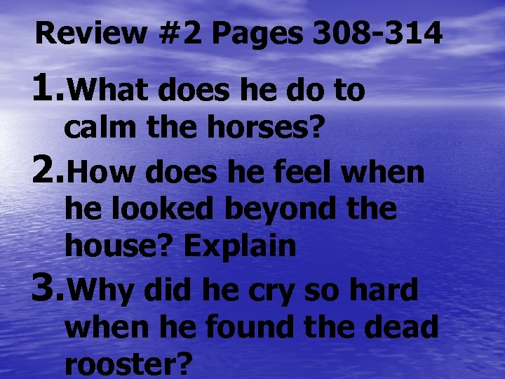 Review #2 Pages 308 -314 1. What does he do to calm the horses?