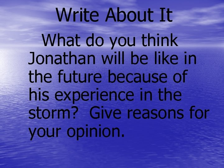 Write About It What do you think Jonathan will be like in the future