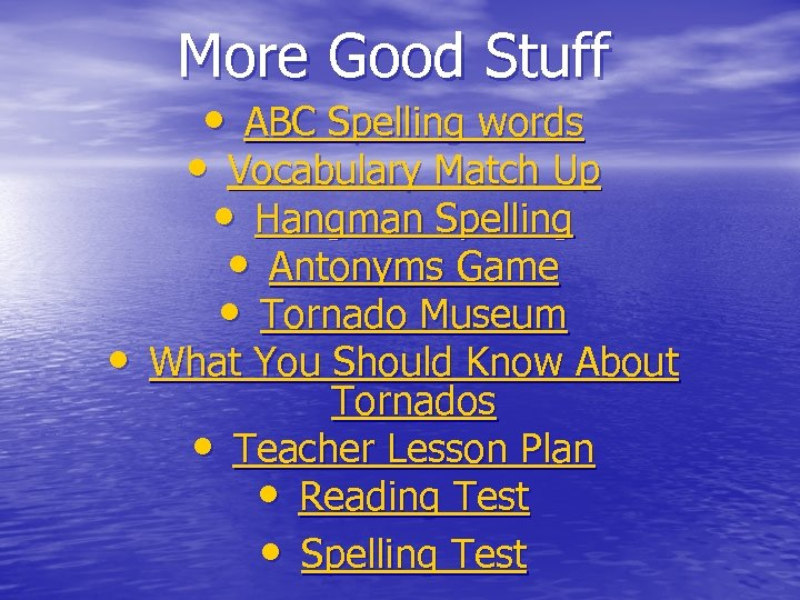 More Good Stuff • ABC Spelling words • Vocabulary Match Up • Hangman Spelling