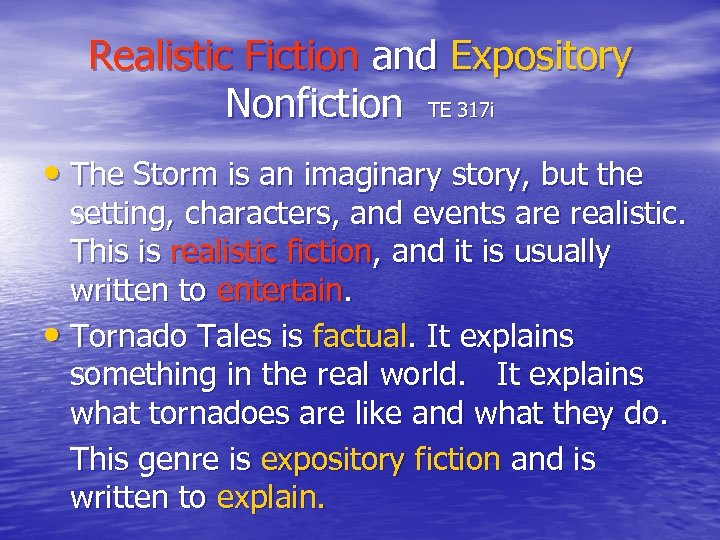 Realistic Fiction and Expository Nonfiction TE 317 i • The Storm is an imaginary