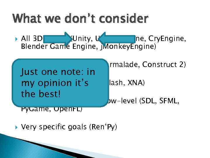 What we don't consider All 3 D beasts (Unity, Unreal Engine, Cry. Engine, Blender