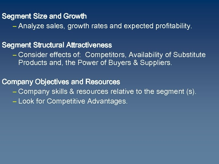 Segment Size and Growth – Analyze sales, growth rates and expected profitability. Segment Structural