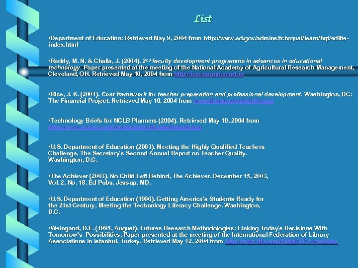 List • Department of Education: Retrieved May 9, 2004 from http: //www. ed. gov/admins/tchrqual/learn/hqt/edliteindex.