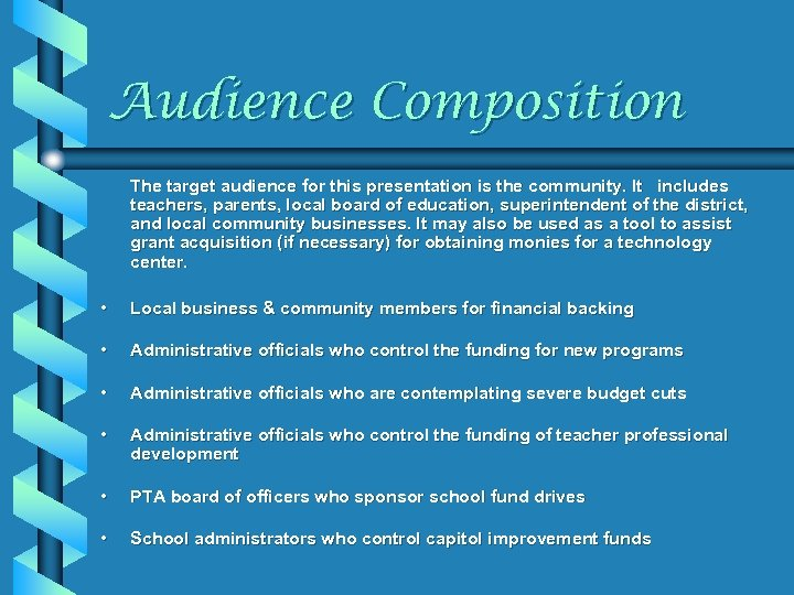 Audience Composition The target audience for this presentation is the community. It includes teachers,