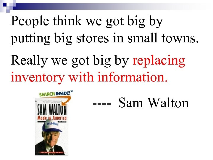 People think we got big by putting big stores in small towns. Really we