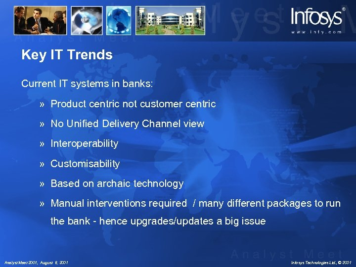 Key IT Trends Current IT systems in banks: » Product centric not customer centric