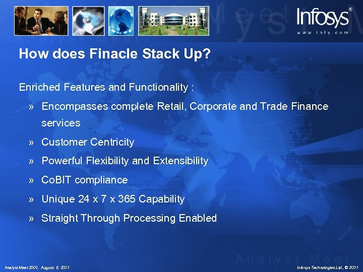 How does Finacle Stack Up? Enriched Features and Functionality : » Encompasses complete Retail,