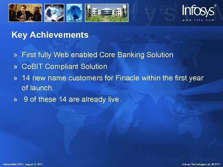 Key Achievements » First fully Web enabled Core Banking Solution » Co. BIT Compliant