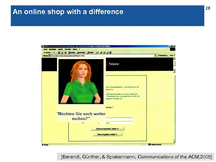 An online shop with a difference 28 [Berendt, Günther, & Spiekermann, Communications of the