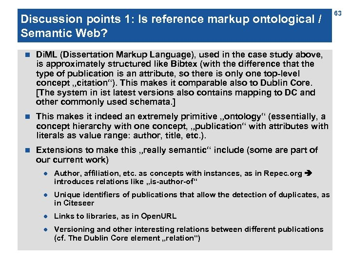 Discussion points 1: Is reference markup ontological / Semantic Web? n Di. ML (Dissertation