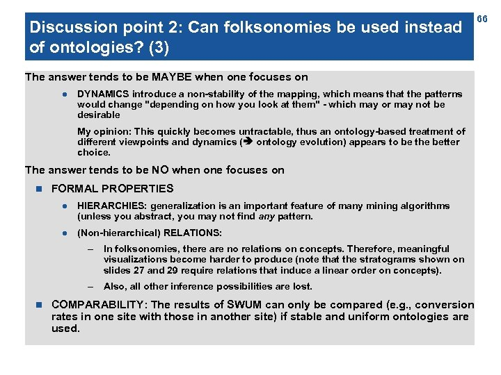 Discussion point 2: Can folksonomies be used instead of ontologies? (3) The answer tends
