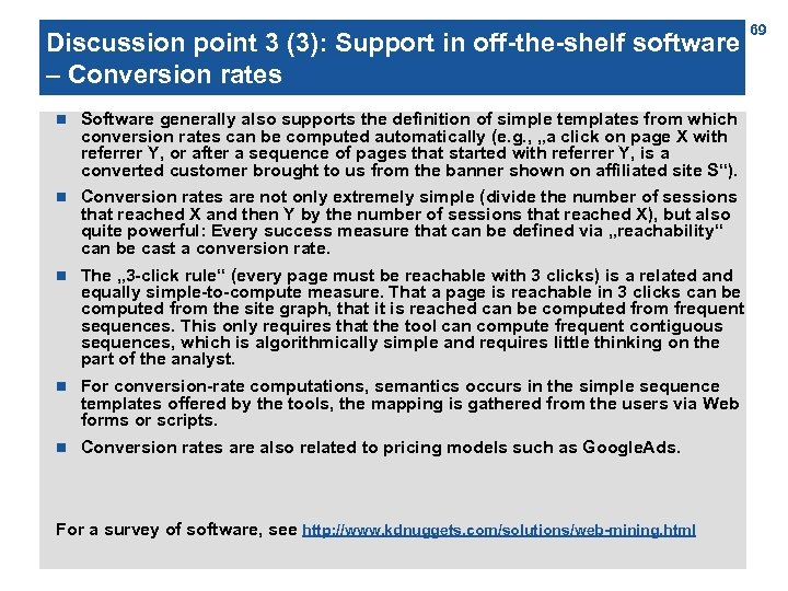 Discussion point 3 (3): Support in off-the-shelf software – Conversion rates n Software generally