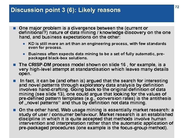 Discussion point 3 (6): Likely reasons n One major problem is a divergence between