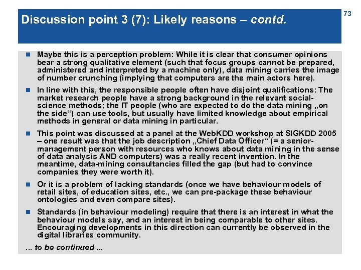 Discussion point 3 (7): Likely reasons – contd. n Maybe this is a perception
