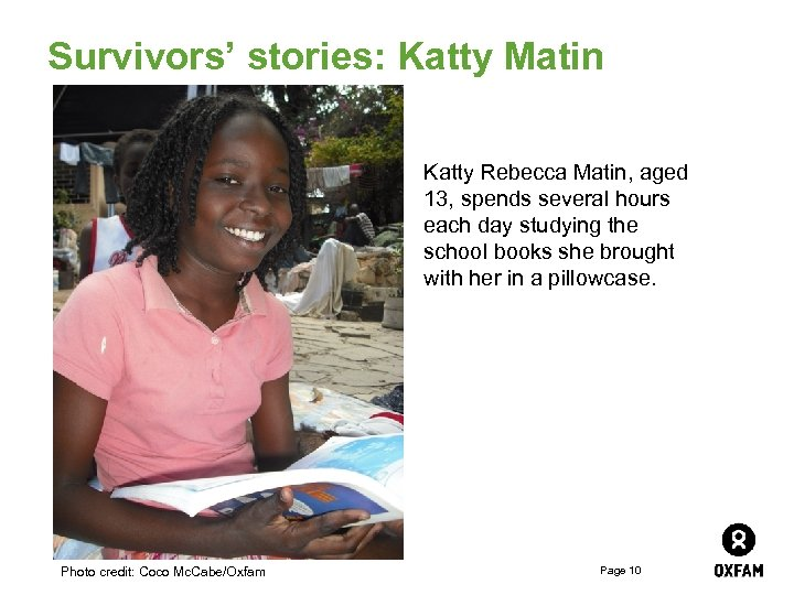 Survivors' stories: Katty Matin Katty Rebecca Matin, aged 13, spends several hours each day
