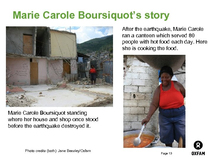 Marie Carole Boursiquot's story After the earthquake, Marie Carole ran a canteen which served