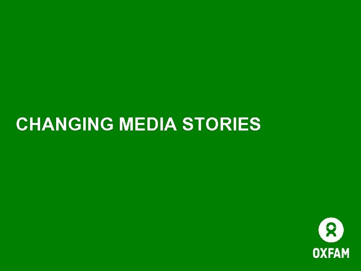 CHANGING MEDIA STORIES