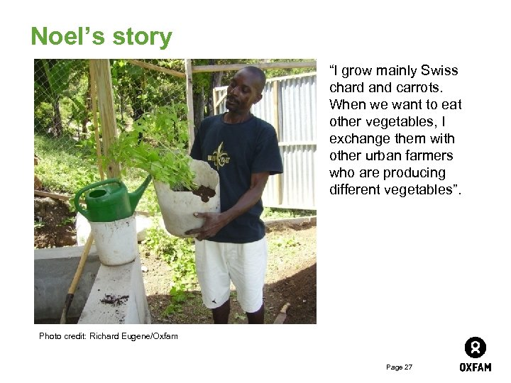 """Noel's story """"I grow mainly Swiss chard and carrots. When we want to eat"""