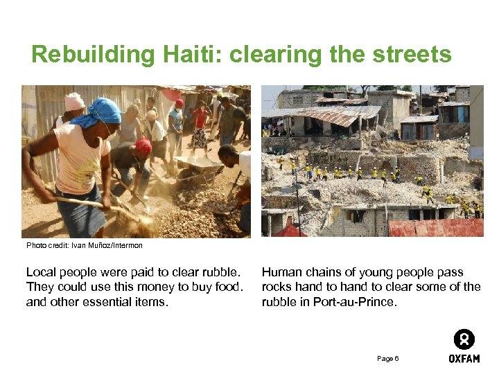 Rebuilding Haiti: clearing the streets Photo credit: Ivan Muñoz/Intermon Local people were paid to