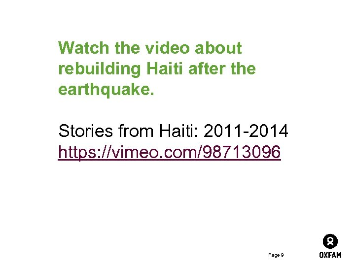 Watch the video about rebuilding Haiti after the earthquake. Stories from Haiti: 2011 -2014