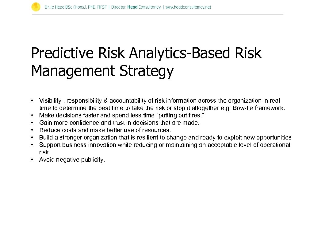 Predictive Risk Analytics-Based Risk Management Strategy • Visibility , responsibility & accountability of risk