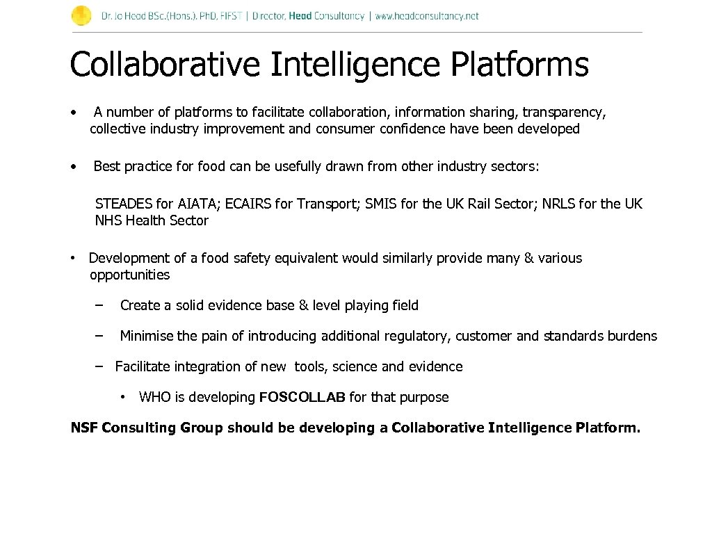 Collaborative Intelligence Platforms • • A number of platforms to facilitate collaboration, information sharing,