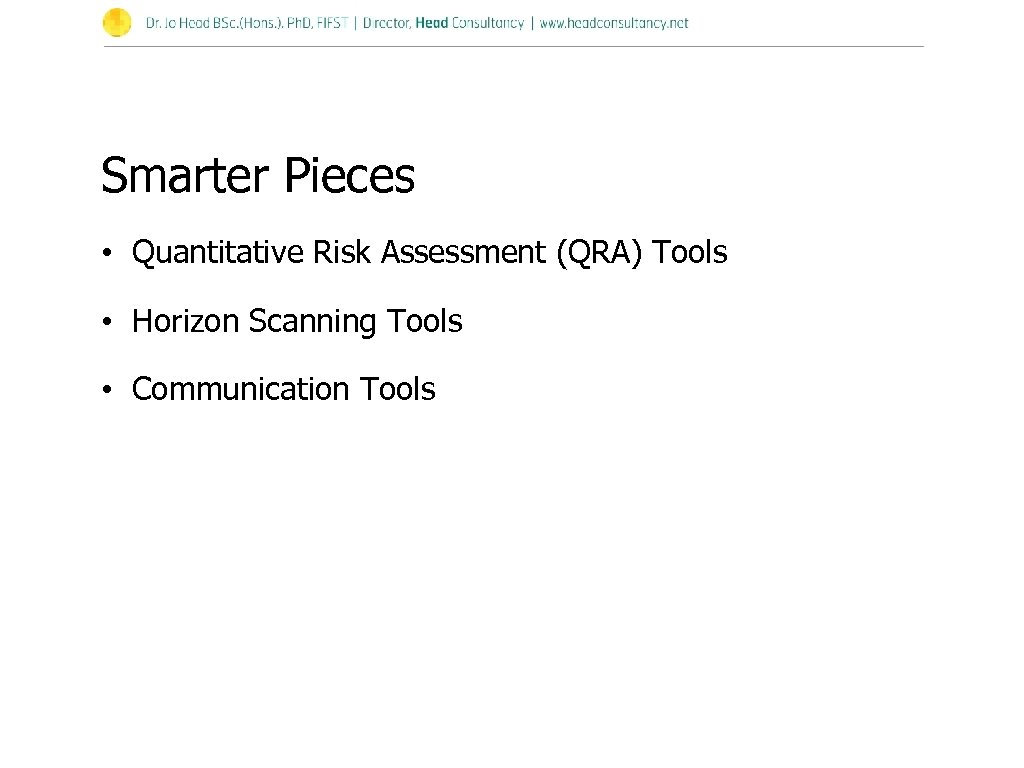 Smarter Pieces • Quantitative Risk Assessment (QRA) Tools • Horizon Scanning Tools • Communication