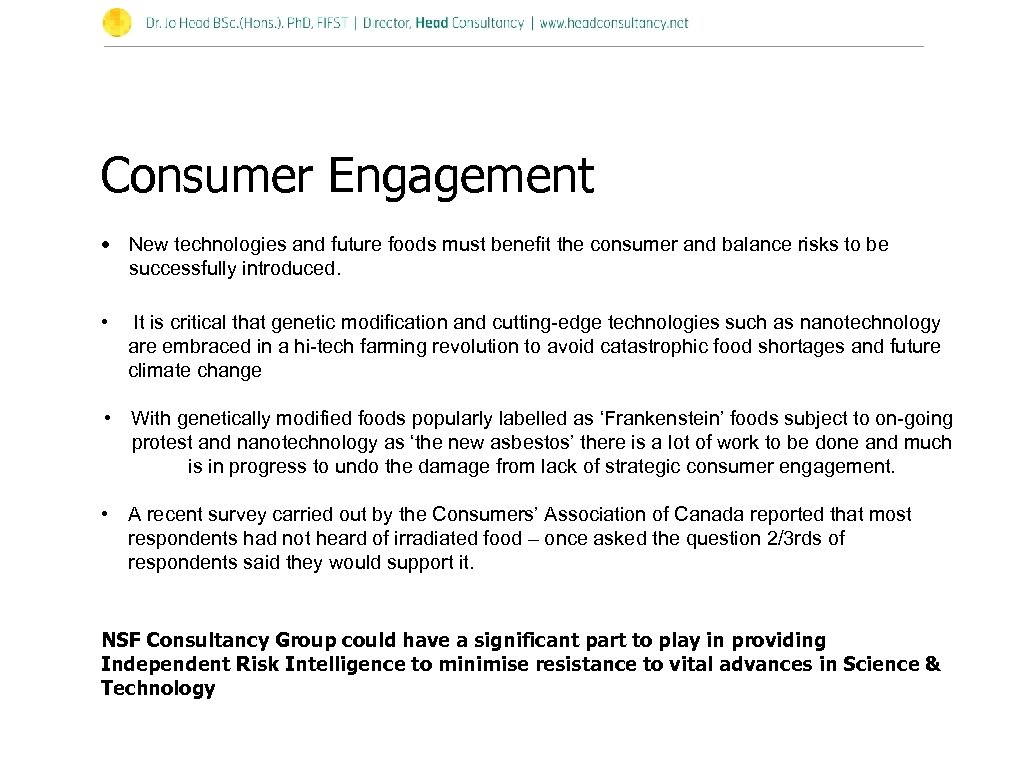Consumer Engagement • New technologies and future foods must benefit the consumer and balance