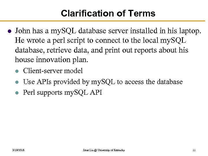 Clarification of Terms l John has a my. SQL database server installed in his