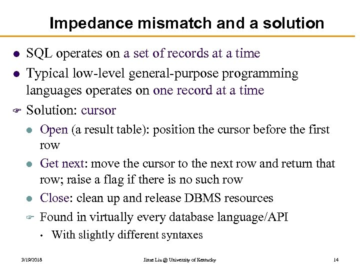 Impedance mismatch and a solution SQL operates on a set of records at a