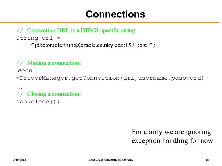 """Connections // Connection URL is a DBMS-specific string: String url = """"jdbc: oracle: thin:"""