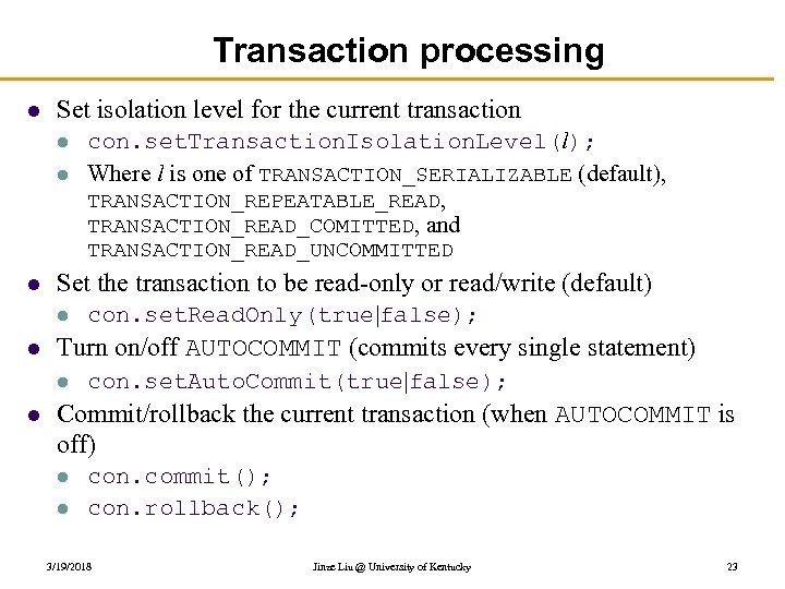 Transaction processing l Set isolation level for the current transaction l l con. set.