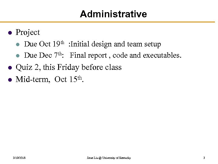 Administrative l Project l l Due Oct 19 th : Initial design and team