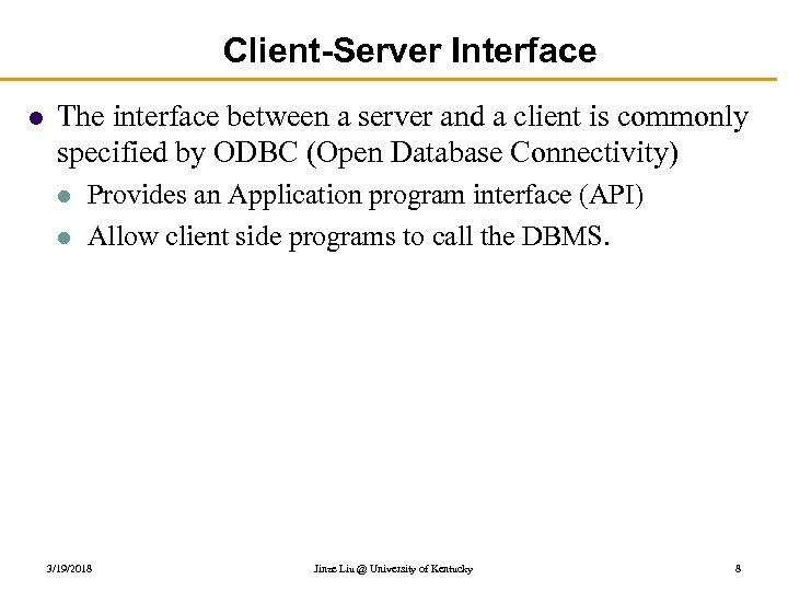 Client-Server Interface l The interface between a server and a client is commonly specified