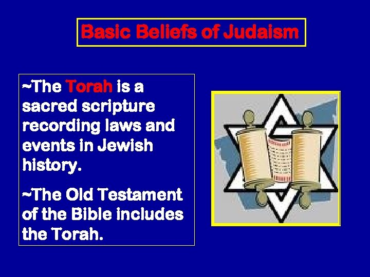 Basic Beliefs of Judaism ~The Torah is a sacred scripture recording laws and events
