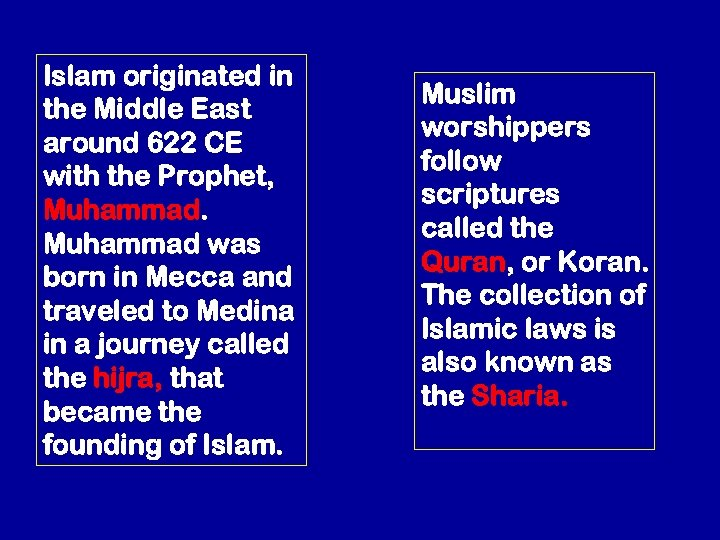 Islam originated in the Middle East around 622 CE with the Prophet, Muhammad was