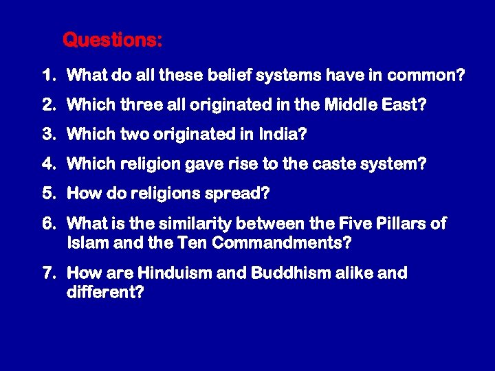 Questions: 1. What do all these belief systems have in common? 2. Which three