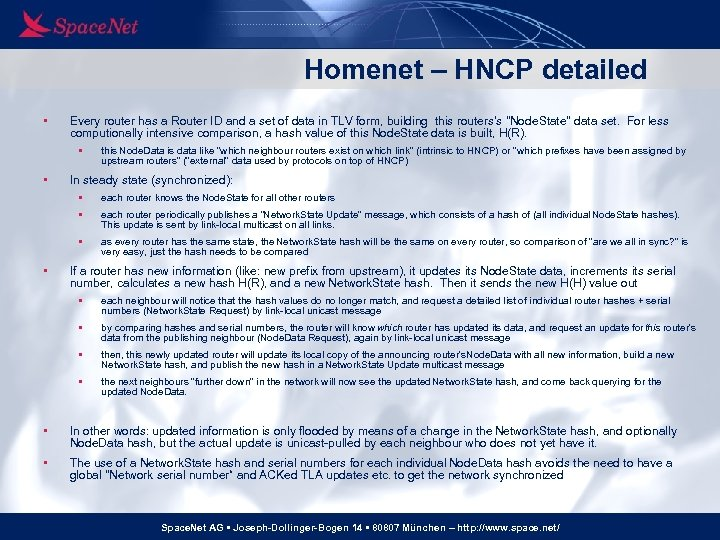 Homenet – HNCP detailed • Every router has a Router ID and a set