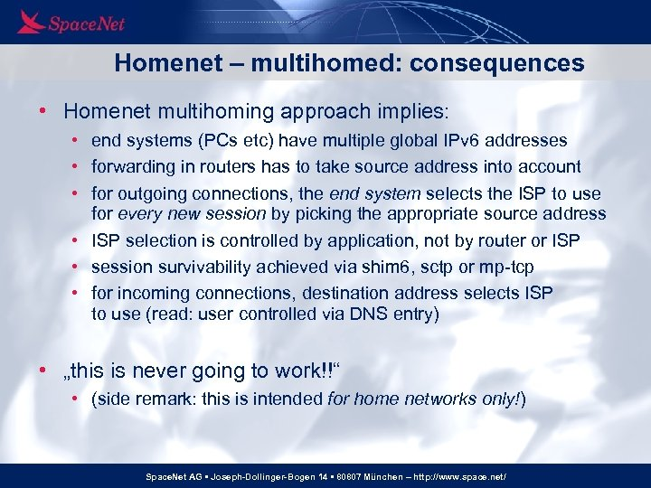 Homenet – multihomed: consequences • Homenet multihoming approach implies: • end systems (PCs etc)
