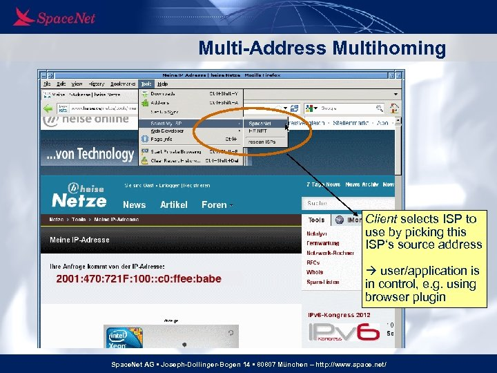 Multi-Address Multihoming Client selects ISP to use by picking this ISP's source address user/application